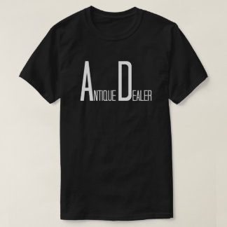 Antique Dealer in Fun Text T-Shirt