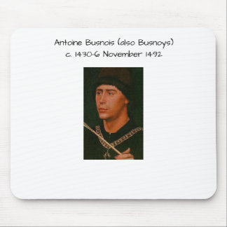 Antoine Busnois also Busnoys Mouse Pad