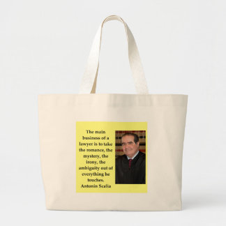 Antonin Scalia quote Large Tote Bag