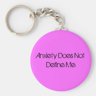 Anxiety Does Not Define Me Key Ring