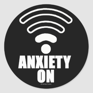 Anxiety on classic round sticker
