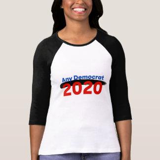 Any Democrat - 2020 T-Shirt