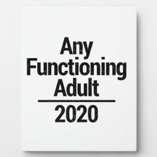Any Functioning Adult 2020 Plaque