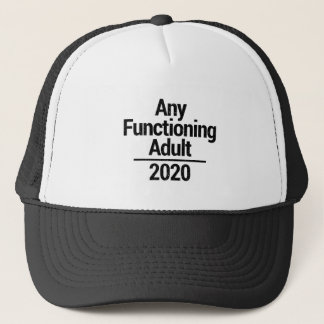 Any Functioning Adult 2020 Trucker Hat