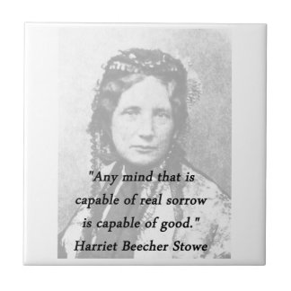 Any Mind - Harriet Beecher Stowe Ceramic Tile