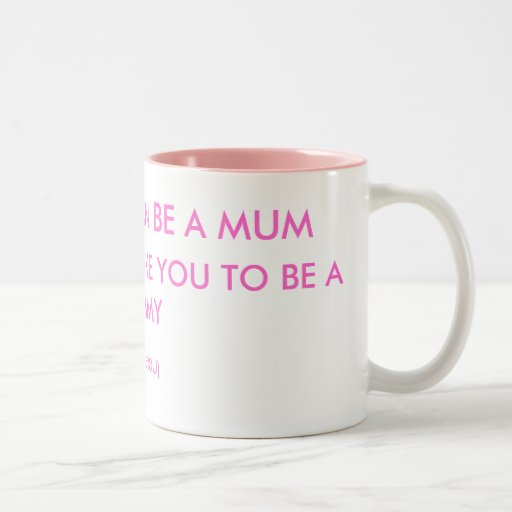 ANY ONE CAN BE A MUM , IT TAKES SOME LIKE YOU T... COFFEE MUG