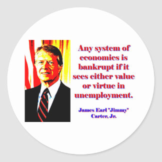 Any System Of Economics - Jimmy Carter Classic Round Sticker