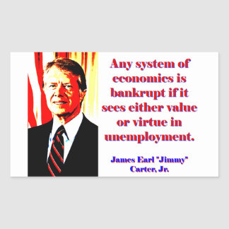 Any System Of Economics - Jimmy Carter Rectangular Sticker
