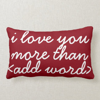 Any Word I Love You More Than Lumbar Pillow