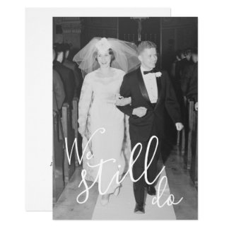 ANY YEAR - Wedding Anniversary & Photo We Still Do Card
