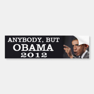 Anybody, but Obama 2012 Bumper Sticker