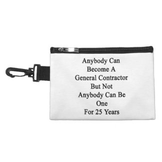 Anybody Can Become A General Contractor But Not An Accessories Bags
