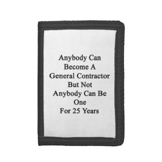 Anybody Can Become A General Contractor But Not An Trifold Wallet