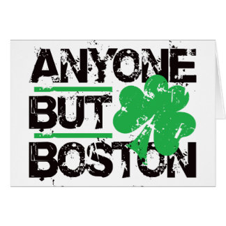 Anyone But Boston! Greeting Card