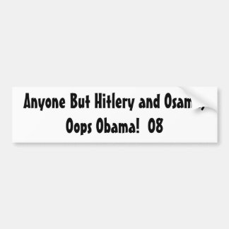 Anyone but Hillary and Obama Bumper Sticker