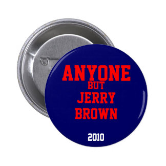 Anyone But Jerry Brown 2010 6 Cm Round Badge
