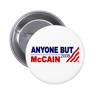 Anyone But Mccain Pinback Button