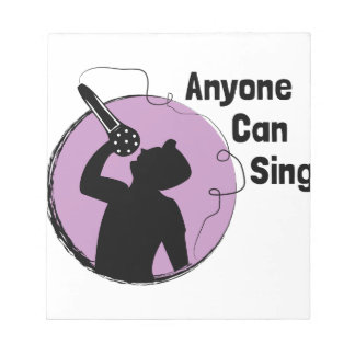 Anyone Can Sing Notepads