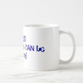 ANYONE really CAN be President! Coffee Mug