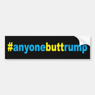 #anyonebuttrump bumper sticker