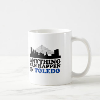 Anything can happen in Toledo Coffee Mug