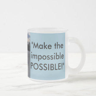 anything is possible frosted glass coffee mug