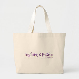 Anything is Possible ~ Have Faith Large Tote Bag