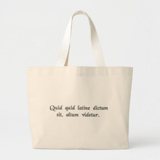 Anything said in Latin sounds profound. Large Tote Bag