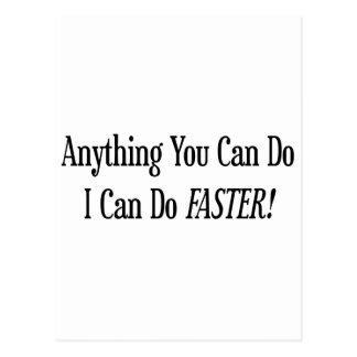 Anything You Can Do I Can Do It Faster Postcard