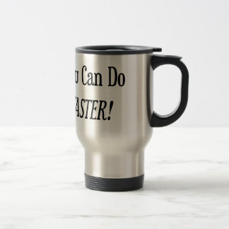 Anything You Can Do I Can Do It Faster Stainless Steel Travel Mug