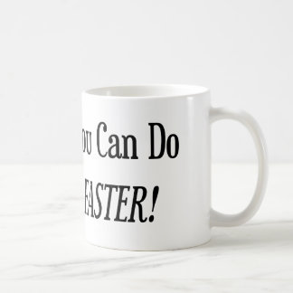Anything You Do I Can Do Faster Basic White Mug