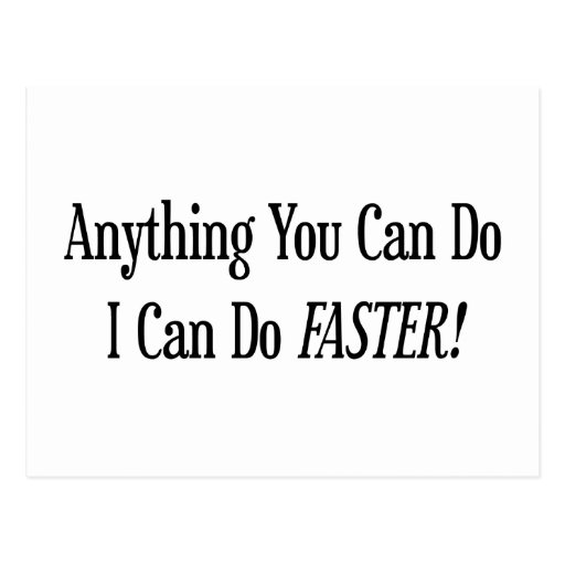Anything You Do I Can Do Faster Postcards