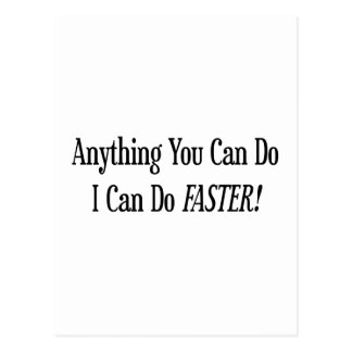 Anything You Do I Can Do Faster Post Card