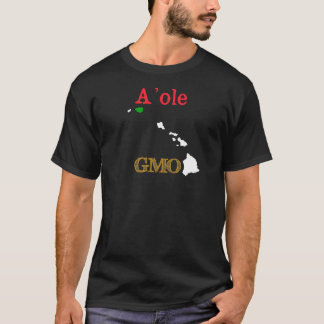 A'ole GMO Hawaiian Anti GMO T-Shirt