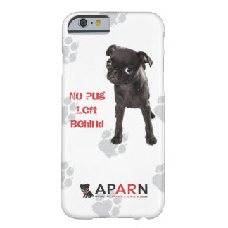APARN No Pug Left Behind iPhone 6 Phone Case