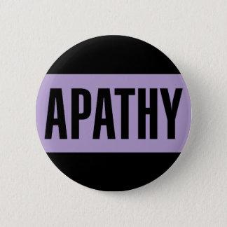Apathy 6 Cm Round Badge