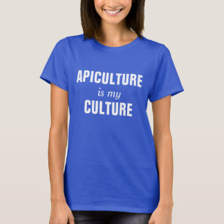 Apiculture is my culture T-Shirt