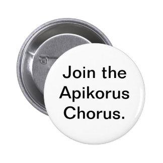 Apikorus Chorus Pin