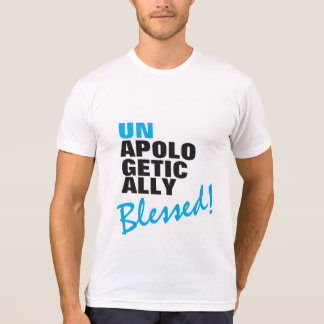 APOLOGETICALLY BLESSED T-Shirt