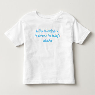 Apologize Toddler T-Shirt