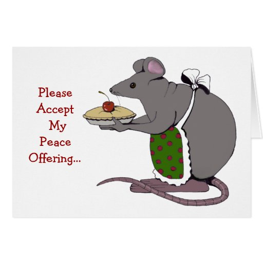 Apology: Sorry: Peace Offering: Mouse, Pie Greeting Cards
