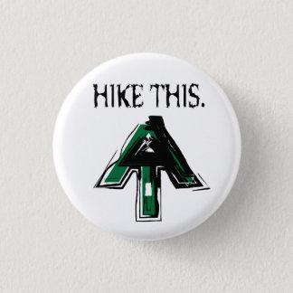 "Appalachian Trail ""Hike This"" button. 3 Cm Round Badge"