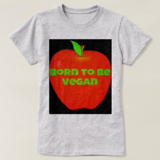 Apple born to be vegan T-Shirt