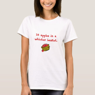 apples, 24 apples in a whicker basket... T-Shirt