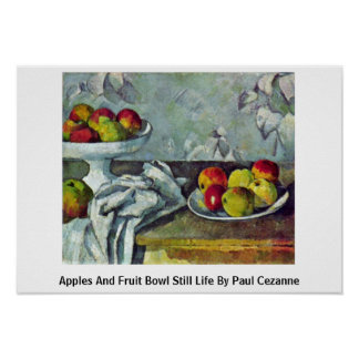 Apples And Fruit Bowl Still Life By Paul Cezanne Posters