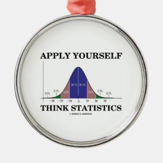 Apply Yourself Think Statistics (Bell Curve Humor) Metal Ornament