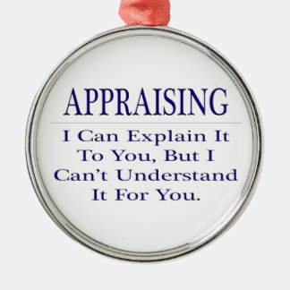 Appraiser Joke .. Explain Not Understand Silver-Colored Round Decoration