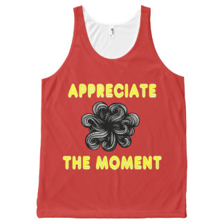 """Appreciate the Moment"" Unisex Tanktop All-Over Print Singlet"