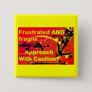 Approach with Caution badge/ button