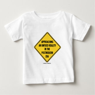 Approaching Unfixed Reality In Postmodern Era Sign Tee Shirt